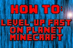Planet Minecraft: How to level-up fast Minecraft Blog Post
