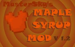 [1.4.6] Maple Syrup Mod [SWITCHED TO MODLOADER] V. 1.2 [WIP] Minecraft Mod