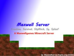 Maxwell Server - Creative, Plots, Survival Games, Spleef Minecraft Server