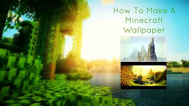 How To Make A Minecraft Wallpaper And Edit Photos For Pmc