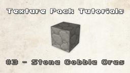 Texture Pack Tutorials - #3 Stone Cobble Ores Minecraft Blog Post