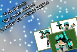 The Basics of animation Part II, Wielding items- Tutorial Minecraft Blog