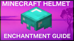 Enchantments for a Helmet in Minecraft Minecraft Blog