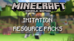 Console Edition Imitation Packs! (Read Desc.) Minecraft Texture Pack