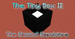 [Adventure / Puzzle] [1.15.2] The Tiny Box II - The Second Sepulchre Minecraft Map & Project