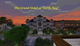 Grand Hotel at Turtle Bay Minecraft Map & Project
