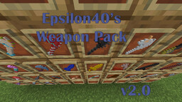 Epsilon40's Weapon Pack Minecraft Texture Pack