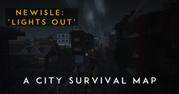 Newisle: Lights Out | A City Survival Map Minecraft Map & Project