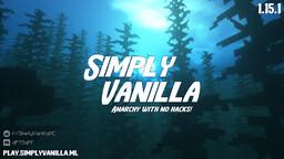 Simply Vanilla - Anarchy   No Hacks   PvP   Survival   SMP   NO Reset EVER   NO other rules! Minecraft Server