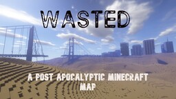 WASTED Minecraft Map & Project