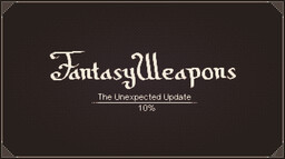 [128x128] FantasyWeapons 1.9.x-1.14.x: The Unexpected Update: 10% Minecraft Texture Pack