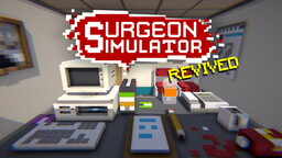 Surgeon Simulator in Minecraft [Revived Edition] (1.15.2) Minecraft Map & Project