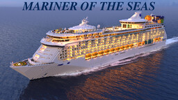 Mariner of the Seas - Cruise Ship Replica [Full-Interior] [+Download] Minecraft Map & Project