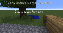 Early 2000's Game Graphics [V1.5] Minecraft Texture Pack