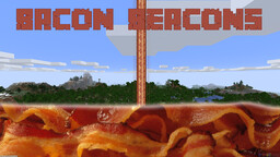 Bacon Beacons Minecraft Texture Pack