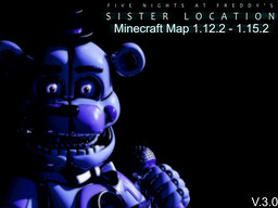 FNaF: Sister Location [UPDATED v.3.0] Minecraft Map & Project