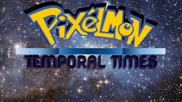 Pixelmon Temporal Times Minecraft Map & Project