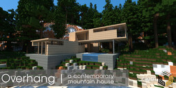 Overhang | A Contemporary  Mountain House Minecraft Map & Project