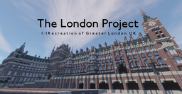 The London Project - 1:1 Scale LIDAR Replica of Greater London, UK. Minecraft Map & Project