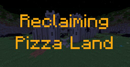 Reclaiming Pizza Land (1.16) Minecraft Map & Project