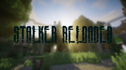 STALKER Reloaded (1.12.2) Minecraft Map & Project