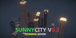 SunnyCity - v0.2 Coming Soon!! Minecraft Map & Project
