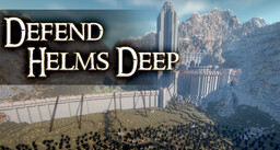 Defend Helms Deep (NEED TESTERS) Minecraft Map & Project