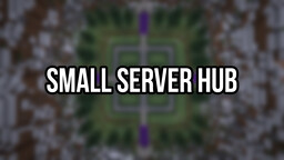 Small Server Hub (Free to Use) Minecraft Map & Project