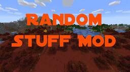 [1.15.2] [Forge] Random Stuff Mod Minecraft Mod