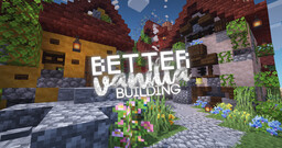 MC 1.15/1.16: BetterVanillaBuilding V2.25 (optifine recommended!) Minecraft Texture Pack
