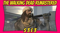 The Walking Dead: Definitive Edition   Season 3: Episode 3   Remastered TWD [Xbox One X] [60 FPS] Minecraft Blog