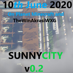 SunnyCity - v0.2 Most Realistic City Ever in Minecraft!! Coming Soon!! Minecraft Map & Project