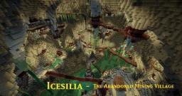 Icesilia- The Abandoned Mining Village Minecraft Map & Project