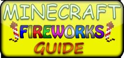 ULTIMATE Fireworks Guide/Tutorial [All you need to know] Minecraft Blog Post
