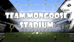 Team Mongoose Themed Stadium Minecraft
