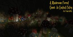 A Mushroom Forest - Caved-In Entry - By Triggerfullify Minecraft