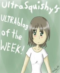 UltraSquishy's ULTRAblog Of The Week! (Probably going to be 'Of The Month!'...) - 1/5/13 Minecraft