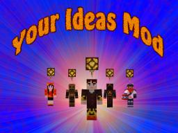 Your Ideas Mod ([[[1.6.2]]])([[[Forge]]]) Minecraft Mod