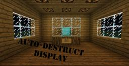 Auto-destruct display Minecraft Map & Project