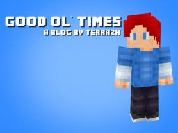 Good Ol' Times -  A blog about the excitement of Minecraft Minecraft