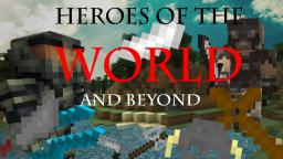 [1.4.7] Heroes Of The World And Beyond V 0.2.2 (SP, Lan) - Added Spawn Eggs! Yes, Spawn Eggs!!!! Minecraft Mod