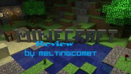 MeltingComet's Reviews: Minecraft Minecraft Blog Post