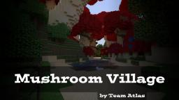 Mushroom Village - Team Atlas [Featured at Minecon 2012]