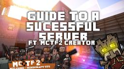 Guide to a Successful Server (ft. MCTF2 Creator)  including download for mctf2 map! Minecraft Map & Project