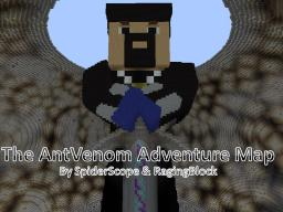 The AntVenom Adventure Map (By SpiderScope & RagingBlock) Minecraft
