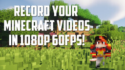 How to record a Minecraft video in 1080p HD 60fps [Guide/Tutorial] Minecraft Blog