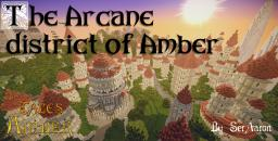 City of Amber - Arcane District - [Download below] Minecraft Project