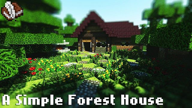 A Simple Forest House - Over 1,000 Downloads! Minecraft Project
