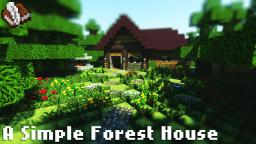 A Simple Forest House - Over 1,000 Downloads! Minecraft Map & Project