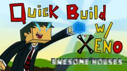 Quick Build with Xeno Ep.2 - Awesome Houses (Tutorial) Minecraft Map & Project